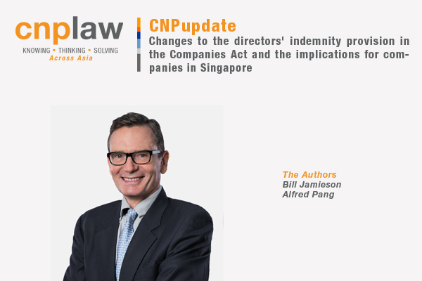 Changes to the directors' indemnity provision in the Companies Act and the implications for companies in Singapore