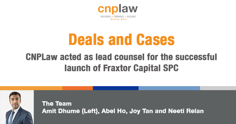 CNPLaw acted as lead counsel for the successful launch of Fraxtor Capital SPC