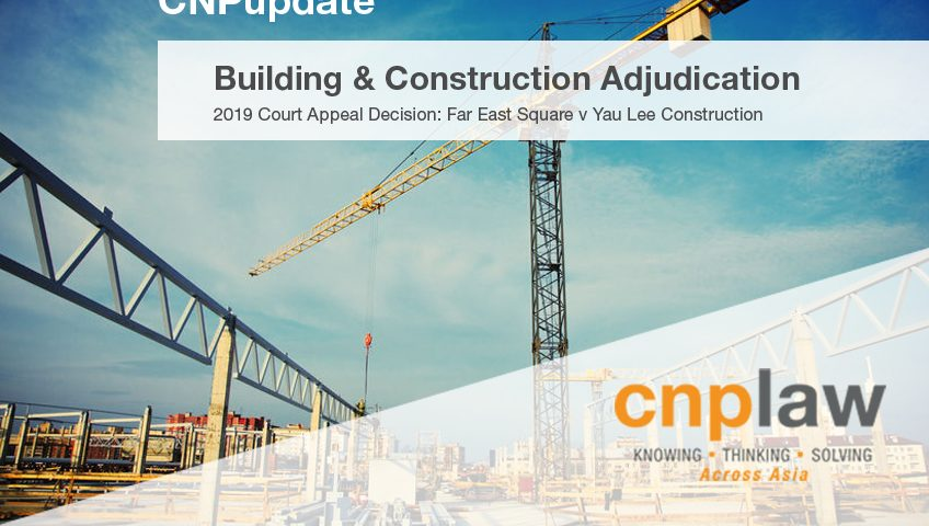 An Article on Building & Construction Adjudication - 2019 Court of Appeal decision in Far East Square Pte Ltd v Yau Lee Construction (Singapore) Pte Ltd image