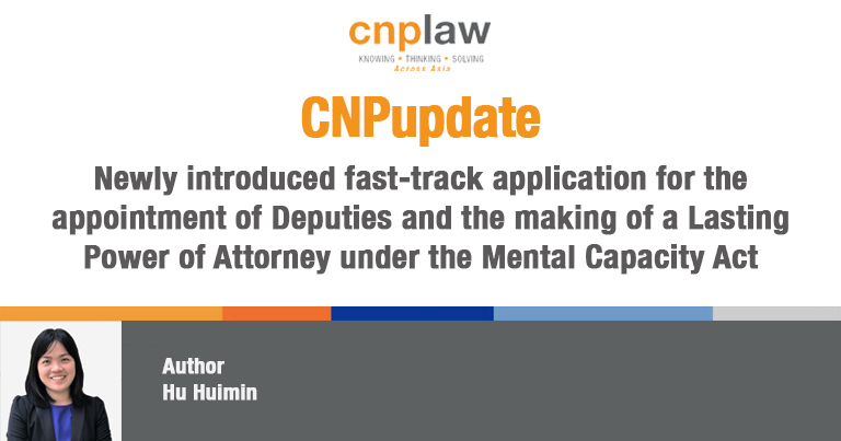 Newly introduced fast-track application for the appointment of Deputies and the making of a Lasting Power of Attorney under the Mental Capacity Act