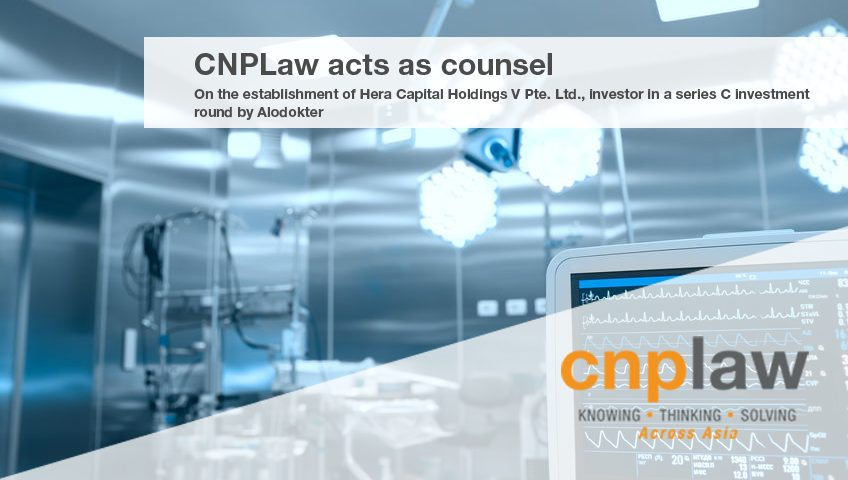 An image of CNPLaw acts as counsel on the establishment of Hera Capital Holdings V Pte. Ltd., investor in a series C investment round by Alodokter