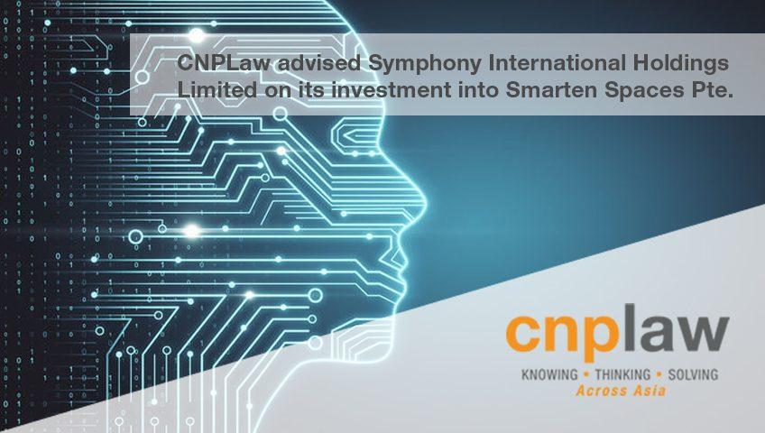 CNPLaw advised Symphony International Holdings Limited on its investment into Smarten Spaces Pte. Ltd. picture