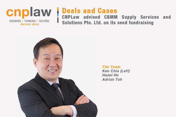 CNPLaw advised CBMM Supply Services and Solutions Pte. Ltd. on its seed fundraising