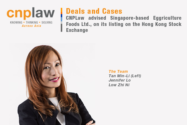 CNPLaw advised Singapore-based Eggriculture Foods Ltd