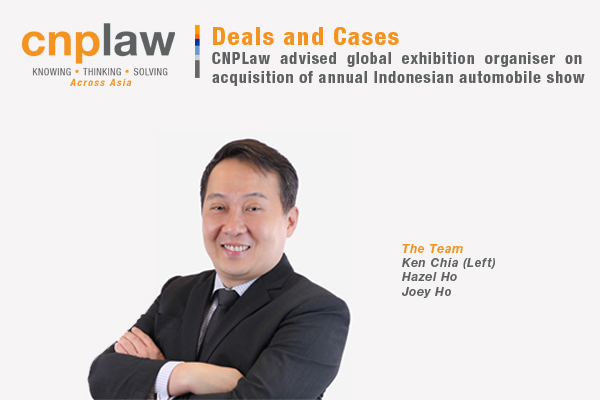 CNPLaw advised global exhibition organiser on acquisition of annual Indonesian automobile show