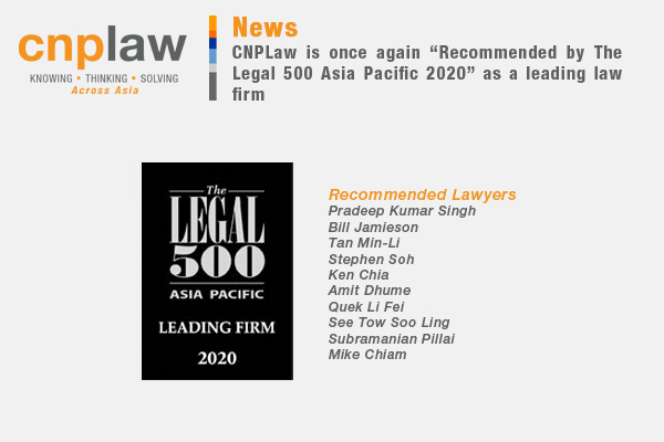 "CNPLaw is once again ""Recommended by The Legal 500 Asia Pacific 2020"" as a leading law firm"