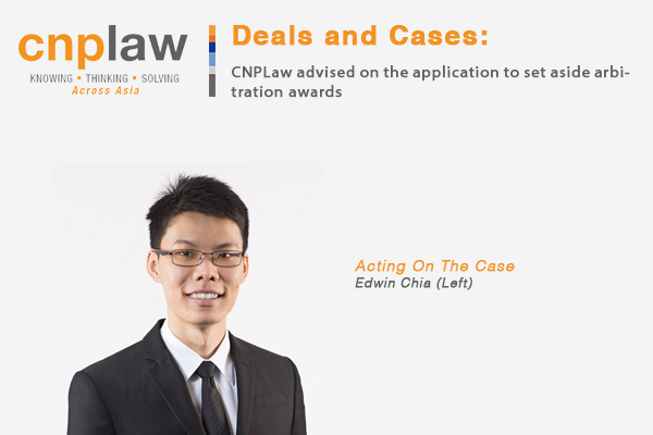 CNPLaw advised on the application to set aside arbitration awards