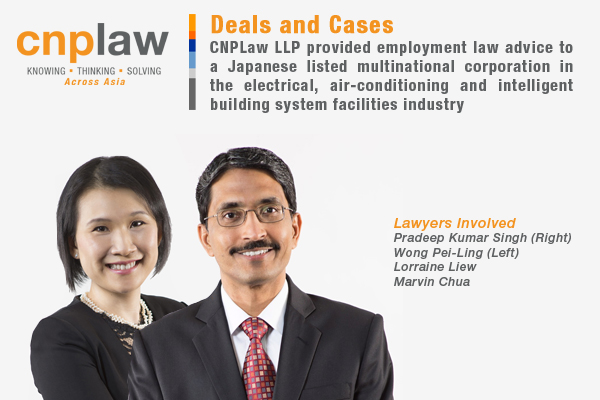 CNPLaw LLP provided employment law advice to a Japanese listed multinational corporation in the electrical, air-conditioning and intelligent building system facilities industry