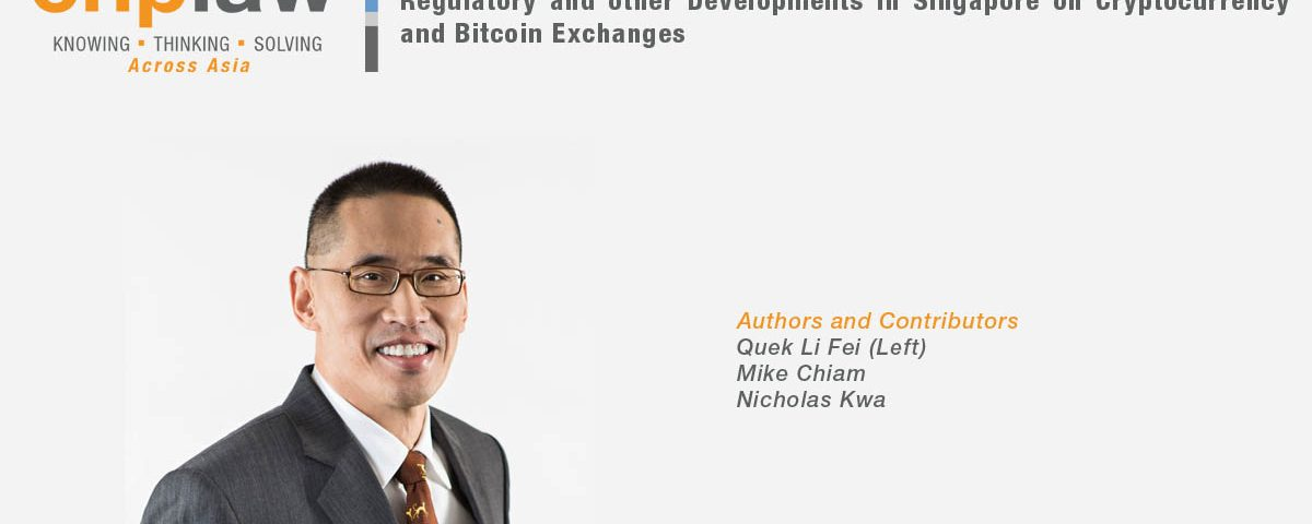 Regulatory and other Developments in Singapore on Cryptocurrency and Bitcoin Exchanges