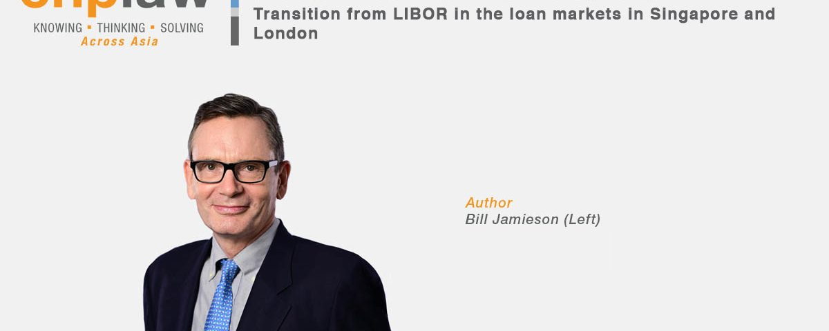 Transition from LIBOR in the loan markets in Singapore and London