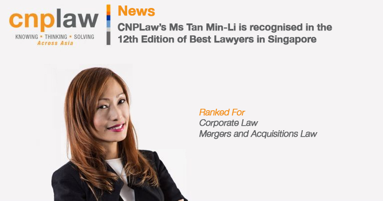 CNPLaw's Ms Tan Min-Li is recognised in the 12th Edition of Best Lawyers in Singapore