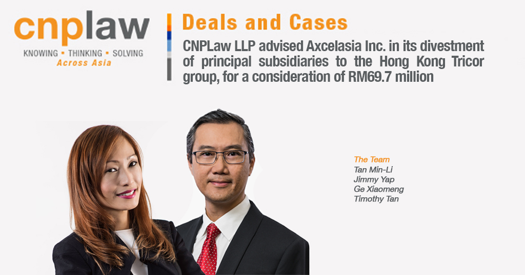 CNPLaw LLP advised Axcelasia Inc. in its divestment of principal subsidiaries to the Hong Kong Tricor group, for a consideration of RM69.7 million
