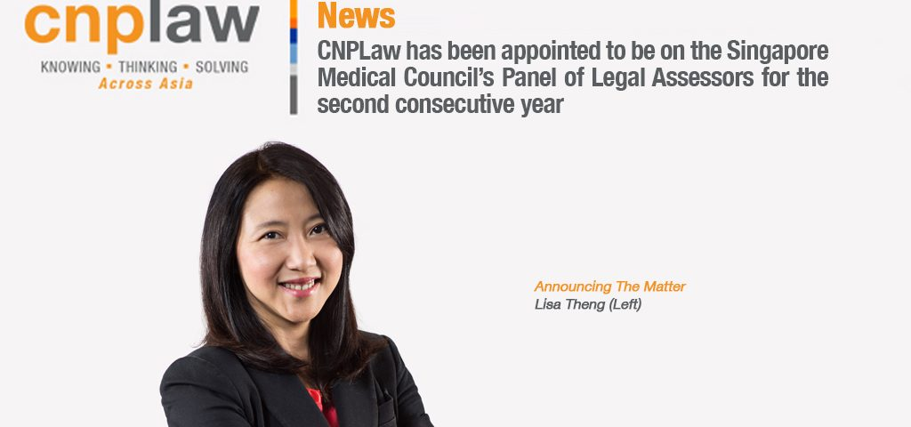 CNPLaw has been appointed to be on the Singapore Medical Council's Panel of Legal Assessors for the second consecutive year