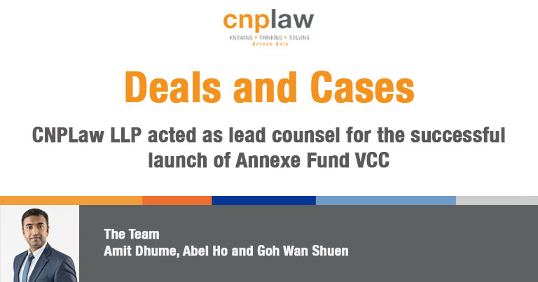 CNPLaw LLP acted as lead counsel for the successful launch of Annexe Fund VCC