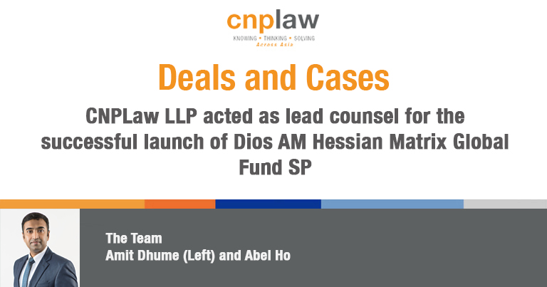 CNPLaw LLP acted as lead counsel for the successful launch of Dios AM Hessian Matrix Global Fund SP