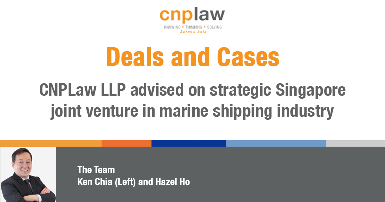 CNPLaw LLP advised on strategic Singapore joint venture in marine shipping industry