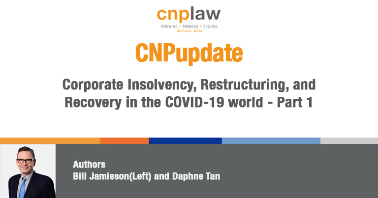 Corporate Insolvency, Restructuring, and Recovery in the COVID-19 world – Part 1