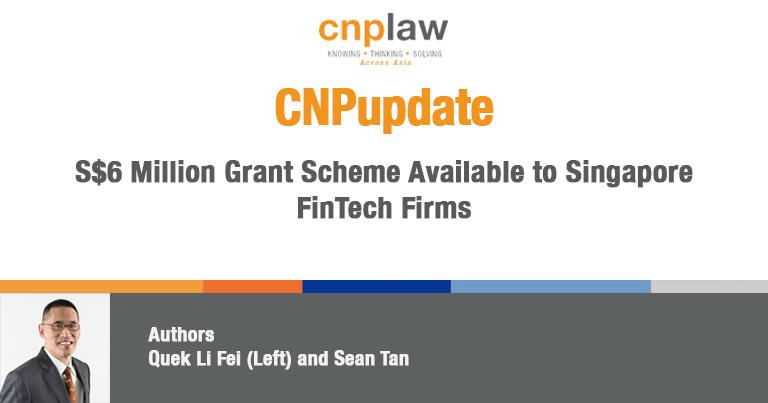 S$6 Million Grant Scheme Available to Singapore FinTech Firms
