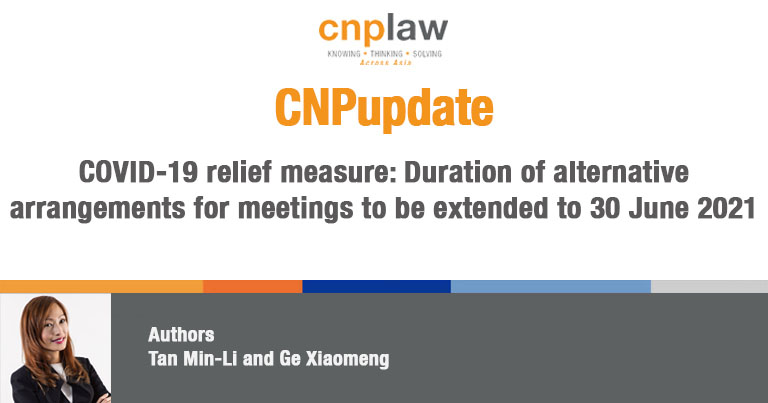COVID-19 relief measure- Duration of alternative arrangements for meetings to be extended to 30 June 2021
