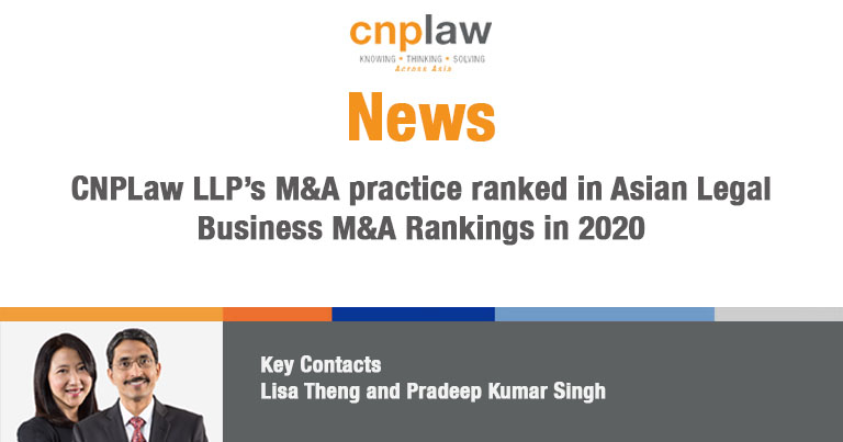 CNPLaw LLP's M&A practice ranked in Asian Legal Business M&A Rankings in 2020