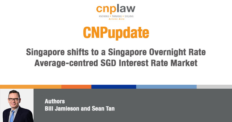 Singapore shifts to a Singapore Overnight Rate Average-centred SGD Interest Rate Market