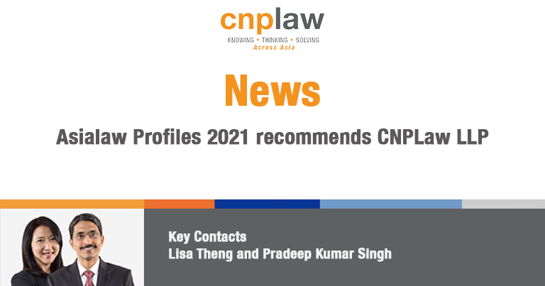 Asialaw Profiles 2021 recommends CNPLaw LLP