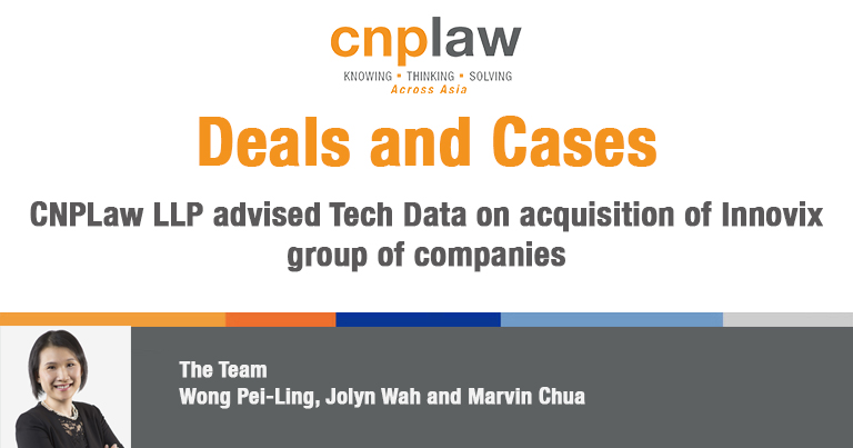 CNPLaw LLP advised Tech Data on acquisition of Innovix group of companies