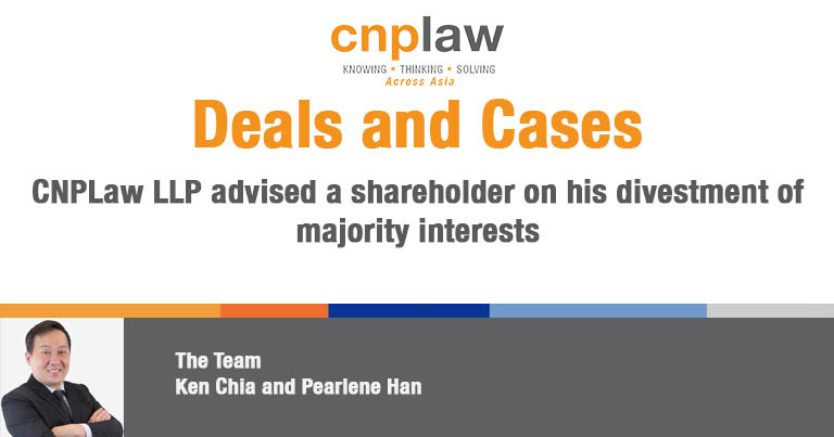 CNPLaw LLP advised a shareholder on his divestment of majority interests