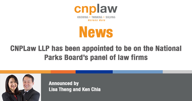 CNPLaw LLP has been appointed to be on the National Parks Board's panel of law firms