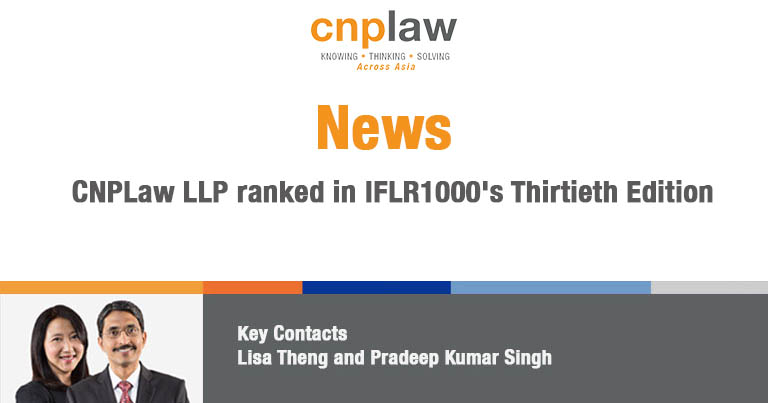 CNPLaw LLP ranked in IFLR1000's Thirtieth Edition