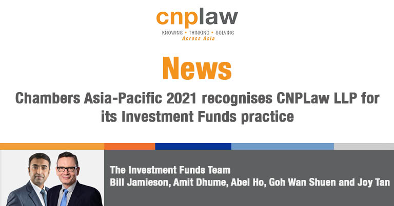 Chambers Asia-Pacific 2021 recognises CNPLaw LLP for its Investment Funds practice