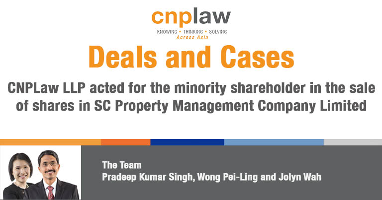 CNPLaw LLP acted for the minority shareholder in the sale of shares in SC Property Management Company Limited 1