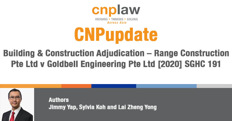 Building & Construction Adjudication – Range Construction Pte Ltd v Goldbell Engineering Pte Ltd [2020] SGHC 191