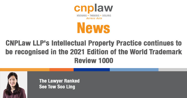 CNPLaw LLP's Intellectual Property Practice continues to be recognised in the 2021 Edition of the World Trademark Review 1000