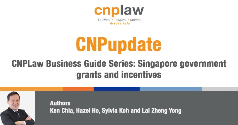 CNPLaw Business Guide Series- Singapore government grants and incentives