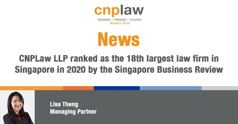 CNPLaw LLP ranked as the 18th largest law firm in Singapore in 2020 by the Singapore Business Review