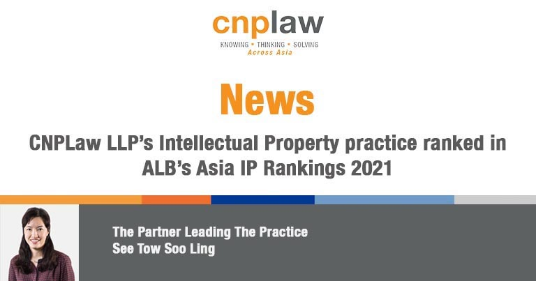 CNPLaw LLP's Intellectual Property practice ranked in ALB's Asia IP Rankings 2021 (c)