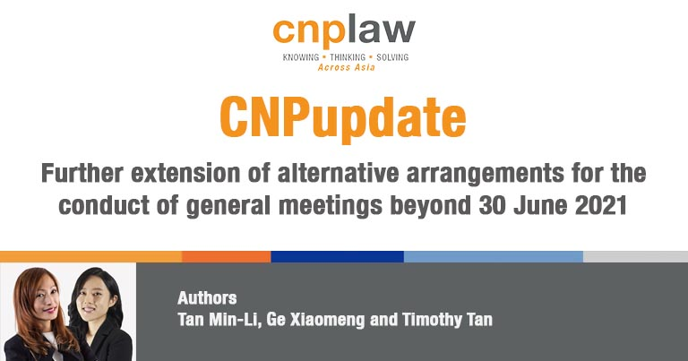 Further extension of alternative arrangements for the conduct of general meetings beyond 30 June 2021